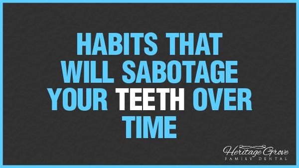 Root Canal Plainfield IL Habits That Will Sabotage Your Teeth Over Time