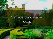 5 Vintage Landscaping Ideas
