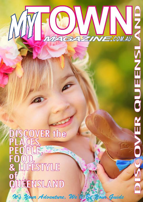 My Town Magazine, Discover Queensland Edition March/April 2017 edition 95