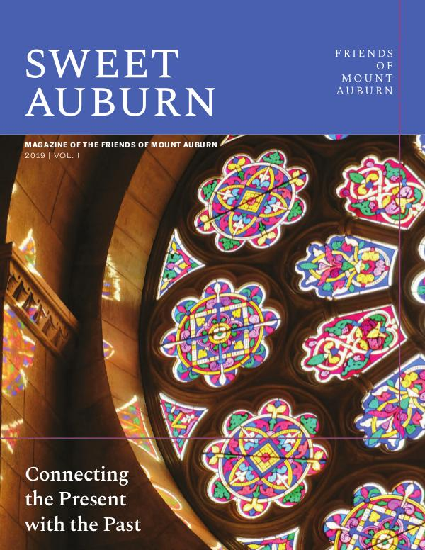 Sweet Auburn: The Magazine of the Friends of Mount Auburn Connecting the Present with the Past