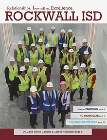 Rockwall ISD Relationships. Innovation. Excellence. Magazine