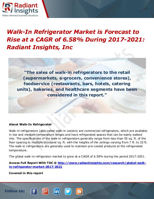 Walk-In Refrigerator Market is Forecast to Rise at a CAGR of 6.58% Walk-In Refrigerator Market 2017-2021