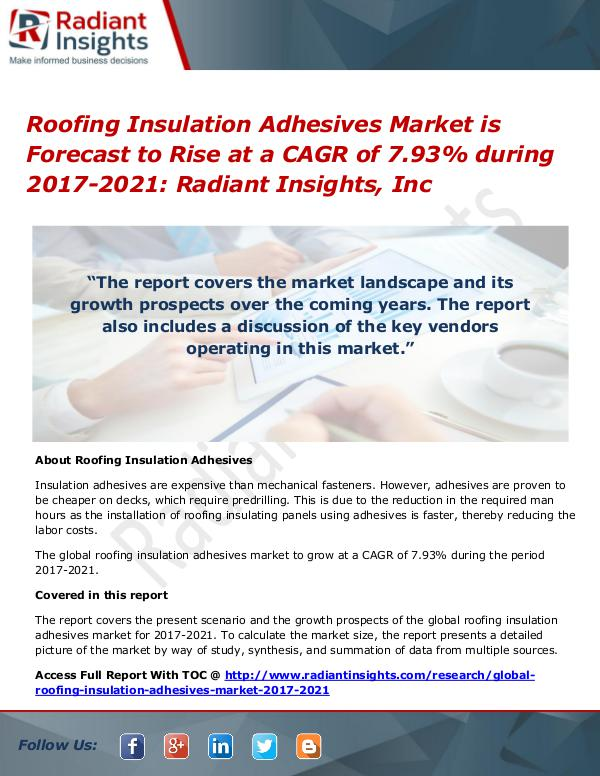 Roofing Insulation Adhesives Market is Forecast to Rise at a CAGR Roofing Insulation Adhesives Market 2017-2021