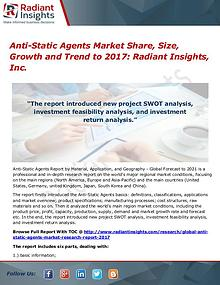 Anti-Static Agents Market Share, Size, Growth and Trend to 2017