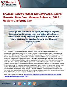 Chinese Wired Modem Industry Size, Share, Growth, Trend 2017