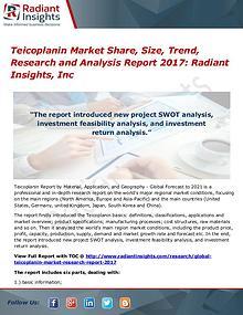 Teicoplanin Market Share, Size, Trend, Research 2017