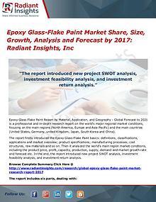 Epoxy Glass-Flake Paint Market Share, Size, Growth, Analysis 2017