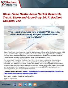 Glass-Flake Mastic Resin Market Research, Trend, Share & Growth 2017