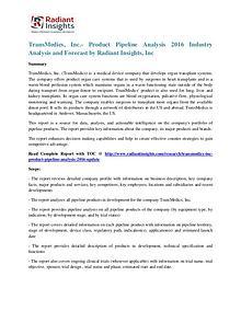 TransMedics, Inc.- Product Pipeline Analysis 2016