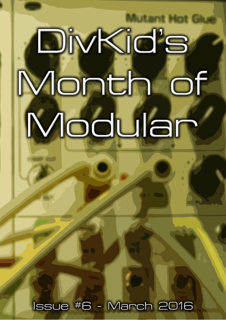 DivKid's Month Of Modular Issue #6 March 2016