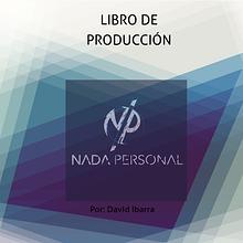 Carpeta de producción: Documental Nada personal