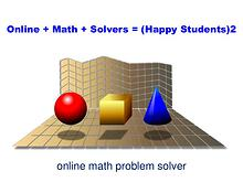 Online + Math + Solvers = (Happy Students)2
