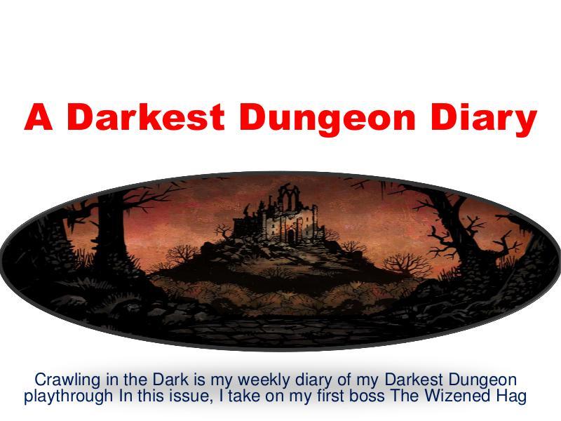 A Darkest Dungeon Diary 1