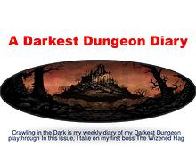 A Darkest Dungeon Diary