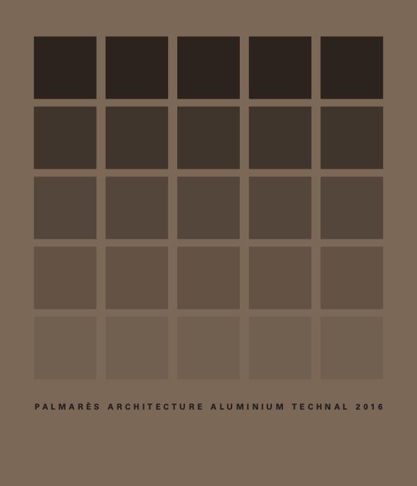 PALMARÈS ARCHITECTURE ALUMINIUM TECHNAL 2016