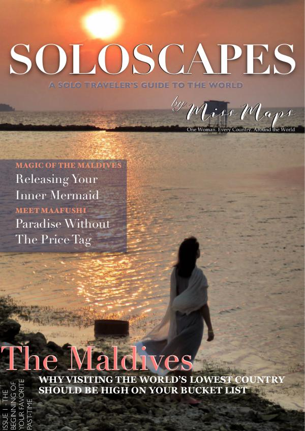 SoloScapes Travel Magazine by Miss Maps The Maldives : Issue 1