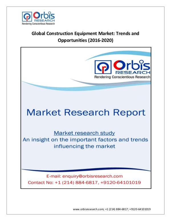 Construction Equipment Industry By 2020   Orbis Re