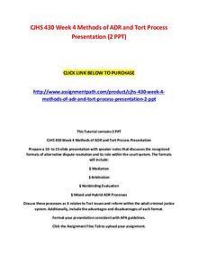 CJHS 430 Week 4 Methods of ADR and Tort Process Presentation (2 PPT)