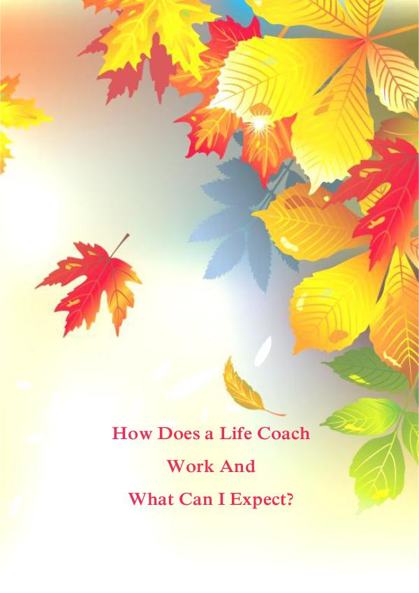 How Does a Life Coach Work And What Can I Expect? How Does a Life Coach Work And What Can I Expect?