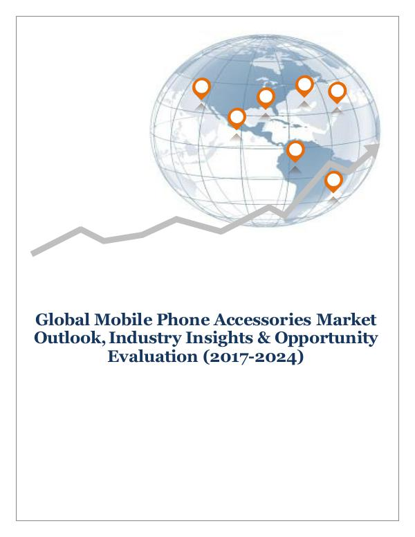 ICT & Electronics Global Mobile Phone Accessories Market Outlook