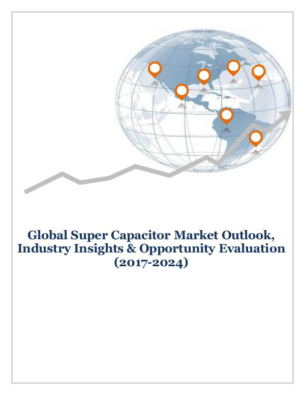 ICT & Electronics Global Super Capacitor Market Outlook