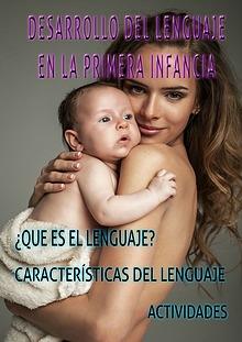 DESARROLLO DEL LENGUAJE EN LA PRIMERA INFANCIA