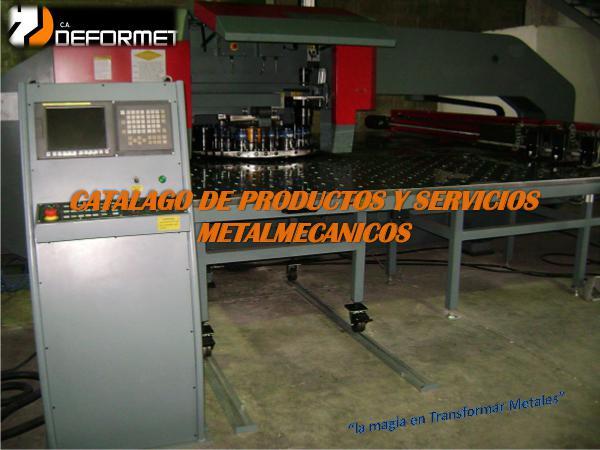 Catalogo Productos y servicios Deformet CATALAGO DE PRODUCTOS Y SERVICIOS METALMECANICOS r