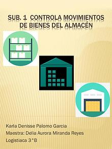 SUB. 1 CONTROLA MOVIMIENTOS DE BIENES EN EL ALMACEN