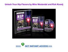 Unlock Your Hip Flexors Mike Westerdal Rick Kaselj pdf download