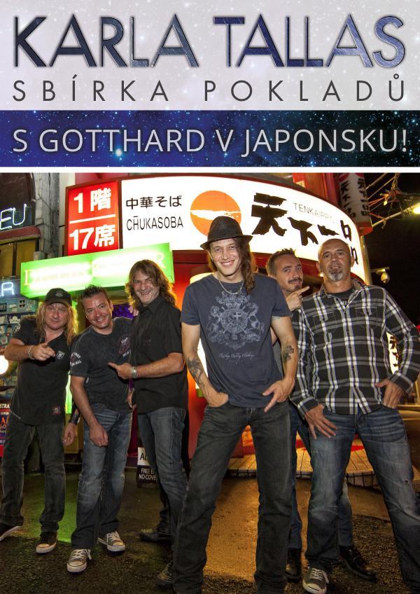 S GOTTHARD V JAPONSKU!