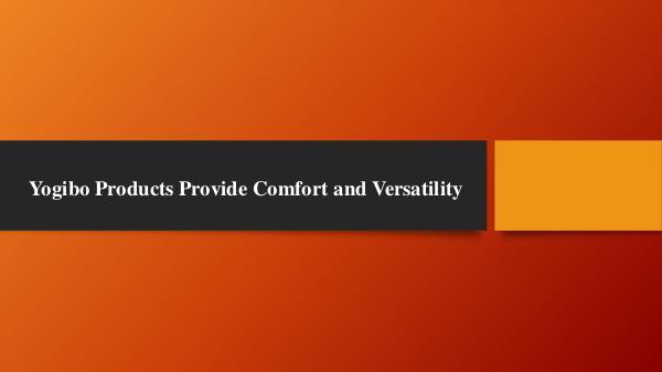 Yogibo Yogibo Products Provide Comfort and Versatility