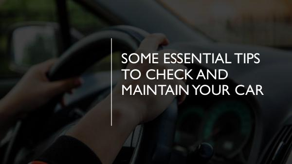 How can you protect yourself as a PCO car driver? Some Essential Tips to Check and Maintain Your Car