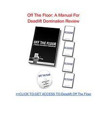 Off The Floor A Manual for Deadlift Domination David Dellanave