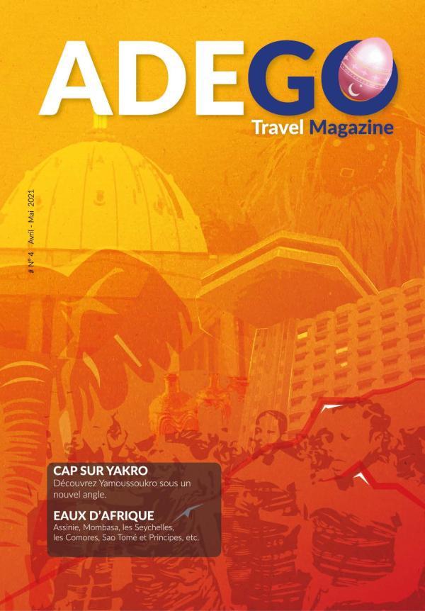 ADEGO TRAVEL #4 AVRIL 2021 Avril - Juin 2021