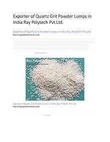 Exporter of Quartz Grit Powder Lumps in India Ray Polytech Pvt.Ltd.