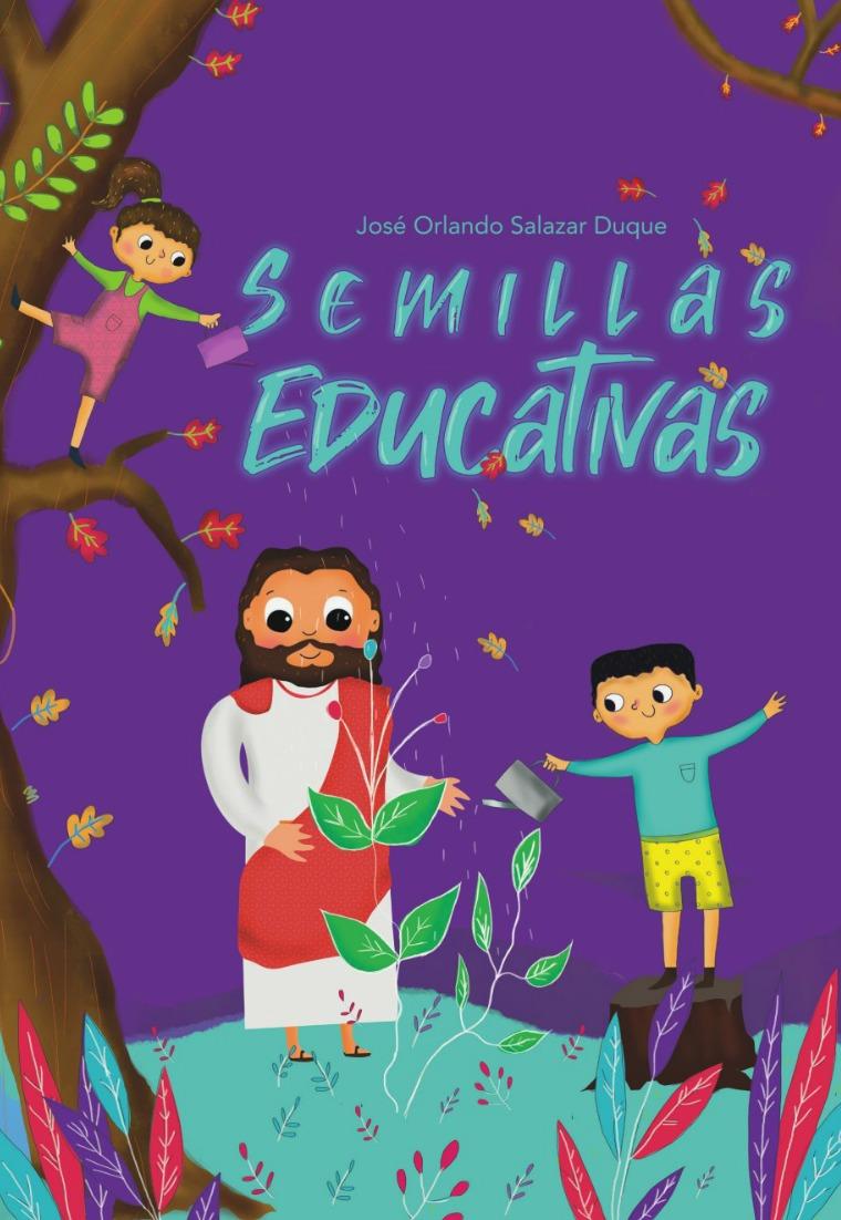 Semillas educativas Semillas Educativas- José Orlando Salazar Duque
