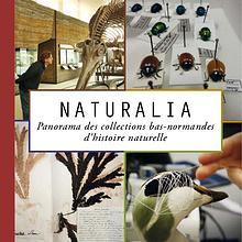 Naturalia : panorama des collections bas-normandes d'histoire naturel