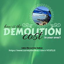 How is the demolition cost in your area?