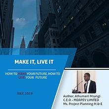 MAKE IT, LIVE IT (By Athumani Msangi)