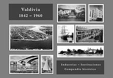 Valdivia industrial: 1842-1960