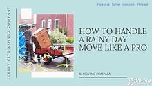 HOW TO HANDLE A RAINY DAY MOVE LIKE A PRO