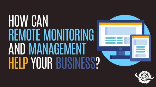 Remote Monitoring Remote Monitoring And Management Help Your Busines