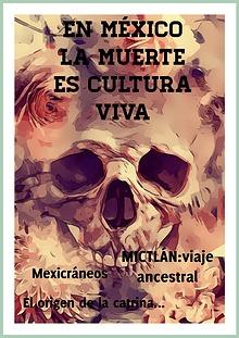 EN MÉXICO LA MUERTE ES CULTURA VIDA