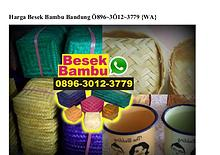 Harga Besek Bambu Bandung Ô896-3Ô12-3779[wa]