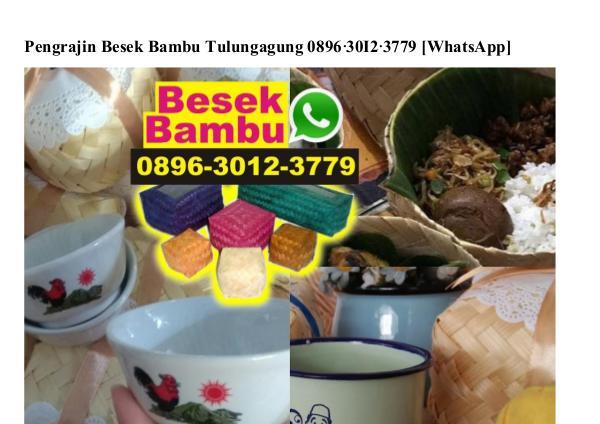 Pengrajin Besek Bambu Tulungagung 089630123779[wa] pengrajin besek bambu tulungagung