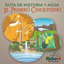 El Peabirú Chiquitano.Ruta de historia y agua