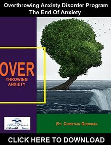 Overthrowing Anxiety Disorder Program PDF, eBook by Christian Goodman