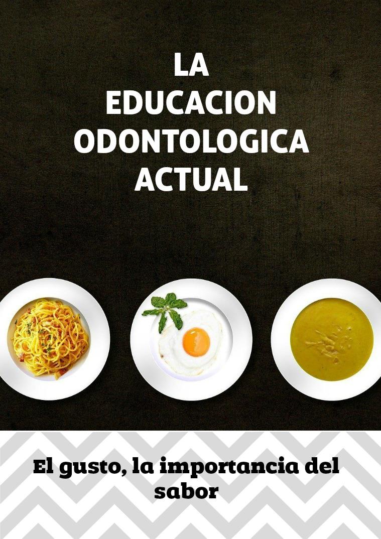 La educación odontológica actual Edicion No.1